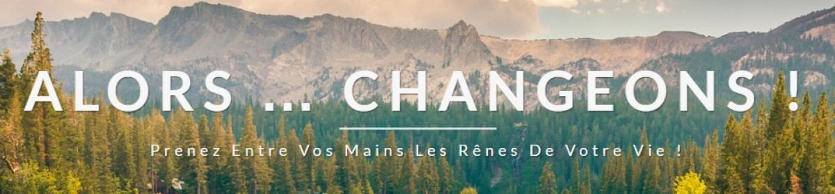 ALORS … CHANGEONS !